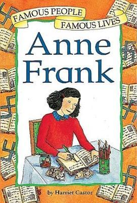 Famous People, Famous Lives: Anne Frank by Harriet Castor image