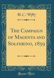 The Campaign of Magenta and Solferino, 1859 (Classic Reprint) by H.C. Wylly image
