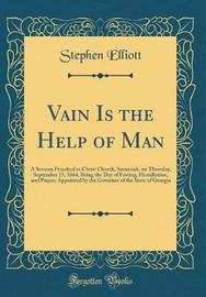 Vain Is the Help of Man by Stephen Elliott image