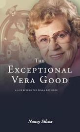 The Exceptional Vera Good by Nancy Silcox image