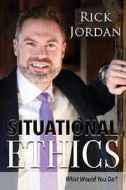 Situational Ethics by Rick Jordan image