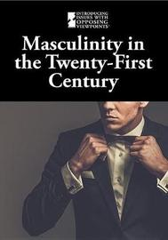 Masculinity in the Twenty-First Century