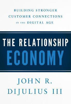 The Relationship Economy by John R. DiJulius image