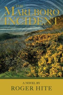 The Marlboro Incident by Roger Hite