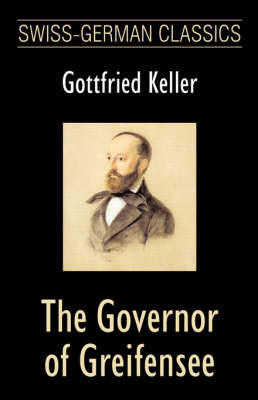The Governor of Greifensee (Swiss-German Classics) by Gottfried Keller image