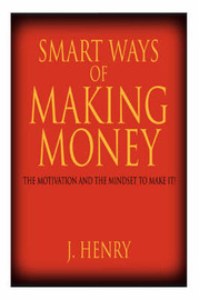 Smart Ways of Making Money by J Henry image