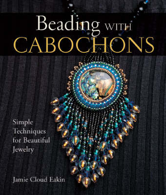 Beading with Cabochons by Jamie Cloud Eakin image