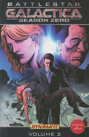 Battlestar Galactica: Season Zero Volume 2 by Brandon Jerwa