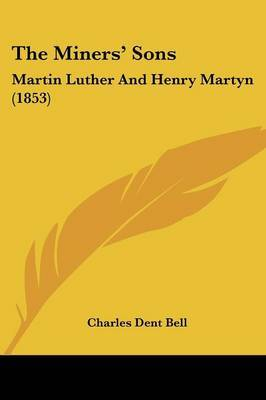 The Miners' Sons: Martin Luther And Henry Martyn (1853) by Charles Dent Bell image