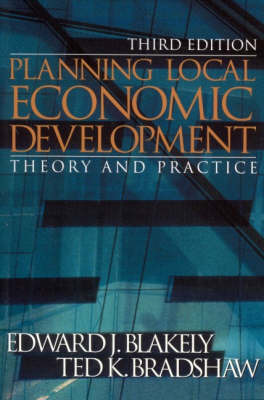 Planning Local Economic Development: Theory and Practice by Edward J. Blakely