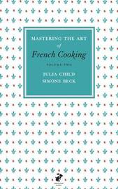 Mastering the Art of French Cooking, Vol.2 by Julia Child