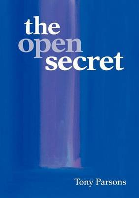 The Open Secret by Tony Parsons