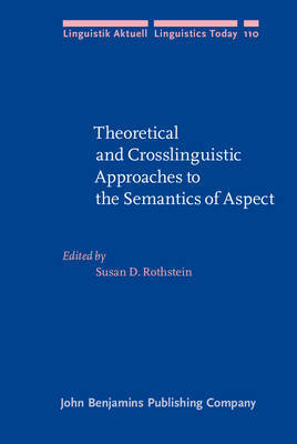 Theoretical and Crosslinguistic Approaches to the Semantics of Aspect