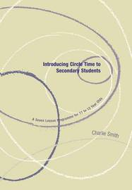 Introducing Circle Time to Secondary Students by Charlie Smith