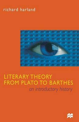 Literary Theory From Plato to Barthes by Richard Harland image