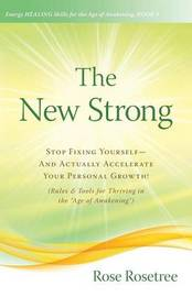 The New Strong by Rose Rosetree