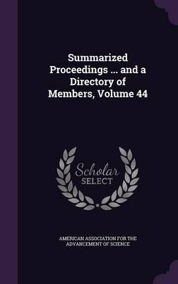 Summarized Proceedings ... and a Directory of Members, Volume 44