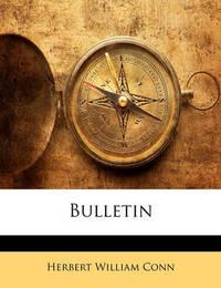 Bulletin by Herbert William Conn