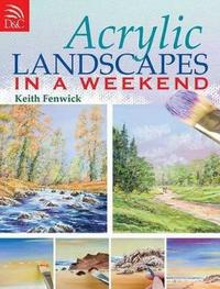 Acrylic Landscapes in a Weekend by Keith Fenwick