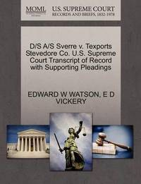 D/S A/S Sverre V. Texports Stevedore Co. U.S. Supreme Court Transcript of Record with Supporting Pleadings by Edward W Watson