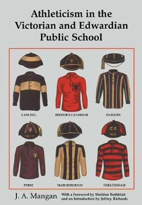 Athleticism in the Victorian and Edwardian Public School by J.A. Mangan image