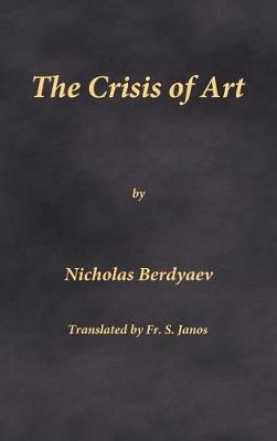 The Crisis of Art by Nicholas Berdyaev