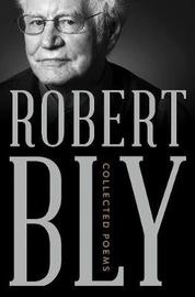 Collected Poems by Robert Bly image