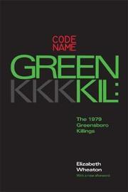 Codename Greenkil by Elizabeth Wheaton