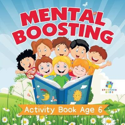 Mental Boosting Activity Book Age 6 by Educando Kids