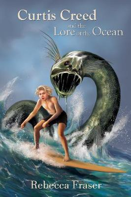 Curtis Creed and the Lore of the Ocean by Rebecca Fraser