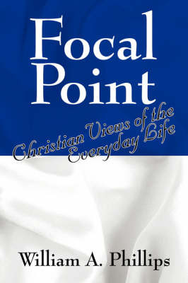 Focal Point by William A Phillips image