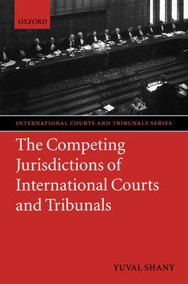 The Competing Jurisdictions of International Courts and Tribunals by Yuval Shany image
