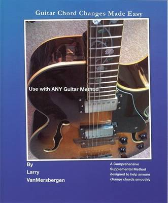 Guitar Chord Changes Made Easy by Larry Vanmersbergen image