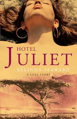 Hotel Juliet by Belinda Seaward