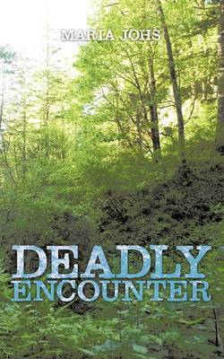Deadly Encounter by Maria Johs