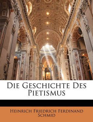 Die Geschichte Des Pietismus by Heinrich Friedrich Ferdinand Schmid