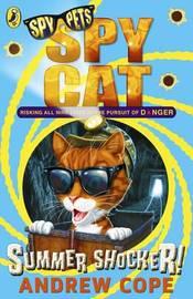 Spy Cat: Summer Shocker! by Andrew Cope