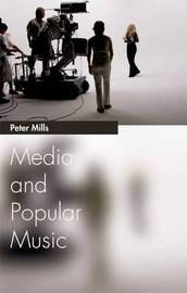 Media and Popular Music by Peter Mills