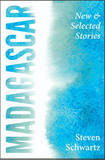 Madagascar: New and Selected Stories by Steven Schwartz