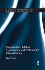 Corporations, Global Governance and Post-Conflict Reconstruction by Peter Davis image