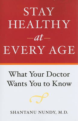 Stay Healthy at Every Age by Shantanu Nundy