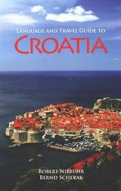 Language and Travel Guide to Croatia by Robert Neibuhr image