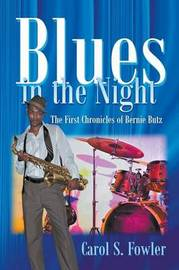 Blues in the Night by Carol S Fowler