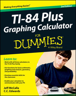 Ti-84 Plus Graphing Calculator For Dummies by Jeff McCalla