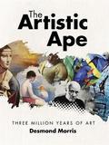 The Artistic Ape by Desmond Morris