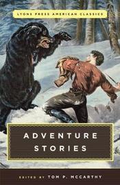 Great American Adventure Stories by Tom McCarthy
