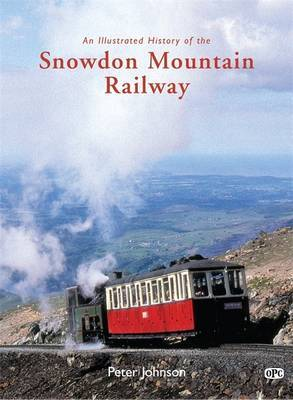 An Illustrated History of the Snowdon Mountain Railway by Peter Johnson image