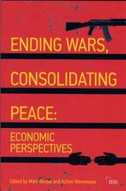 Ending Wars, Consolidating Peace by Mats Berdal