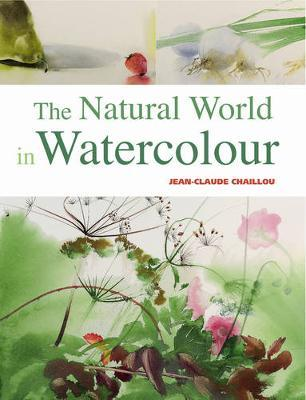 The Natural World in Watercolour by Jean-Claude Chaillou image