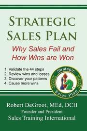 Strategic Sales Plan by Robert P deGroot